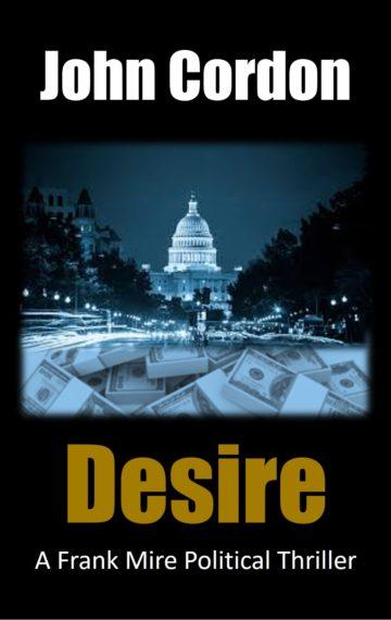 Desire by John Cordon A Frank Mire Political Thriller C2